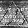 Knight of the Trail Featuring William S. Hart