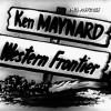 Episode 46: Ken Maynard in 'Western Frontier' (1935)