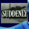 Newhall & Saugus Locations in 1954's 'Suddenly' with Frank Sinatra