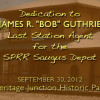 Dedication to Bob Guthrie, Southern Pacific Railroad's Last Saugus Station Agent