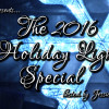 The 2016 Holiday Lights Special
