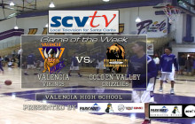 Boys Basketball Game of the Week: Golden Valley vs Valencia 2-2-16