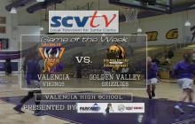 Girls Basketball Game of the Week: Golden Valley vs Valencia 2-2-16