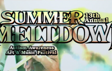 April 30: 13th Annual Summer Meltdown Autism Awareness Art & Music Festival