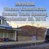 Metrolink Dedicates 2nd Track at Vincent Grade, Acton