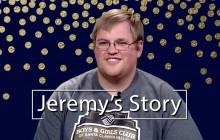 Jeremy's Story | Boys & Girls Club of Santa Clarita Valley 50th Anniversary Celebration