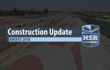 High-Speed Rail Construction Update – Summer 2018