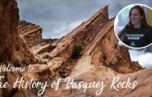 History of Vasquez Rocks, Part Two: Native Peoples & The European Eras