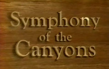 Symphony of the Canyons: An Inside Look