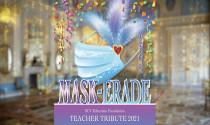 "Teacher Tribute 2021 ""Mask-erade"""