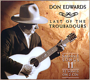 """Don Edwards' New Release on the Western Jubilee label: """"Saddle Songs II: Last of the Troubadours."""""""